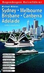 Sydney, Melbourne, Brisbane, Canberra, Adelaide selbst entdecken: Sydney: The Rocks, Melbourne: St. Kilda, City-Hostels / Bars, Barossa Valley / Wein, Blue Mountains, Nationalparks, Backpacker-Infos