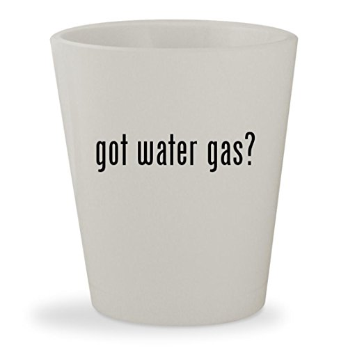 got water gas? - White Ceramic 1.5oz Shot Glass