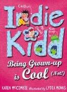 Download Indie Kidd Bk 3: Being Grown-Up Is Cool pdf epub