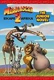 Madagascar: Escape 2 Africa - The Junior Novel