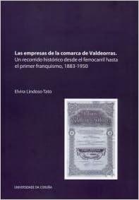 Las empresas de la comarca de Valdeorras. Un recorrido histórico ...