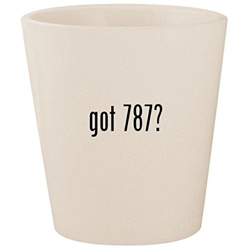 (got 787? - White Ceramic 1.5oz Shot Glass)