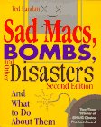 Sad Macs, Bombs and Other Disasters : And What to Do about Them, Landau, Ted, 0201409585