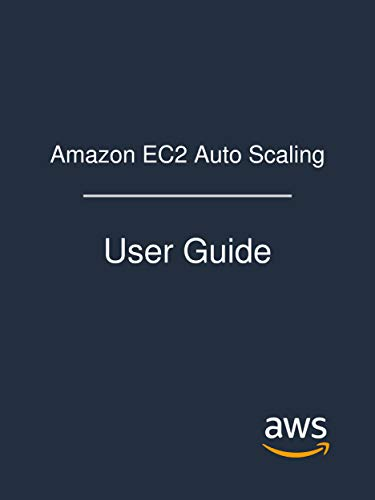 Amazon EC2 Auto Scaling: User Guide