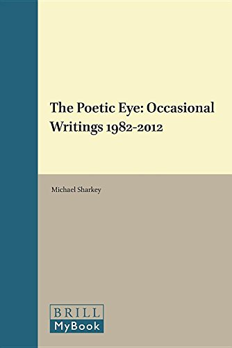 The Poetic Eye: Occasional Writings 1982-2012 (Cross/Cultures) by Brill | Rodopi