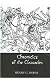 Chronicles of the Crusades : Contemporary Narratives, Bohm, Henry G., 0710309325
