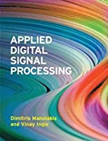 Applied Digital Signal Processing: Theory and Practice Front Cover