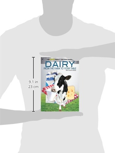 Dairy: From the Farm to Your Table (The Truth About the Food Supply)
