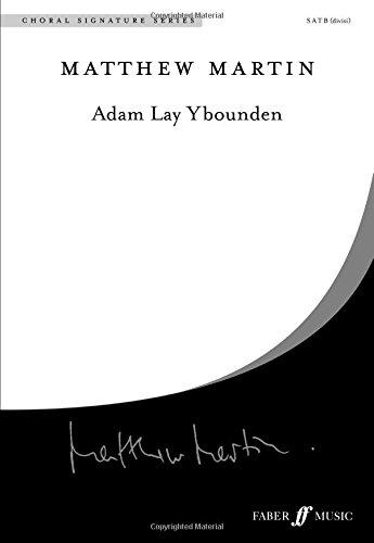 (Adam Lay Ybounden: SATB divisi, Choral Octavo (Faber Edition: Choral Signature Series))