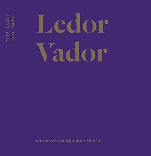 LEDOR VADOR: 100 AÑOS DE VIDA JUDÍA EN MADRID: Amazon.es ...