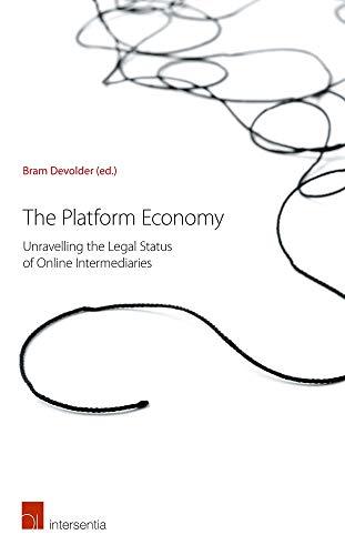 The Platform Economy: Unravelling the Legal Status of Online Intermediaries (Economy Platform)