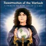 Resurrection of the Warlock: A Tribute to Marc Bolan & T.Rex