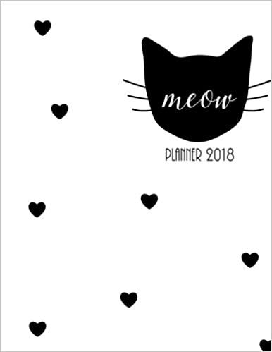 Amazon Com 2018 Planner Meaw Dialy Planner With Weekly Monthly