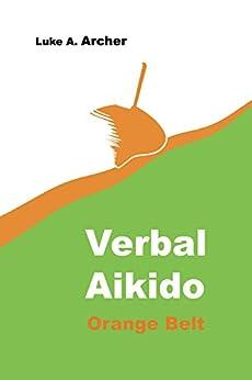 Verbal Aikido Vol. 2 - Orange Belt by [Archer, Luke]