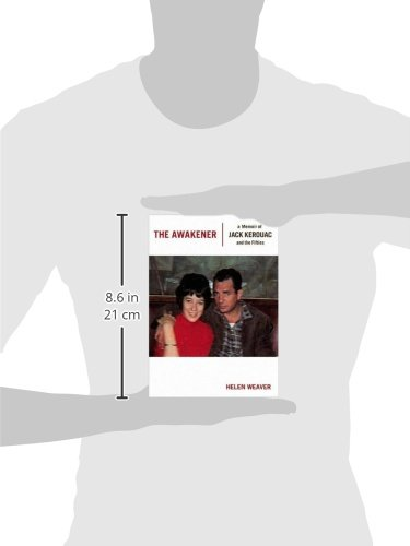 The Awakener: A Memoir of Kerouac and the Fifties: Helen