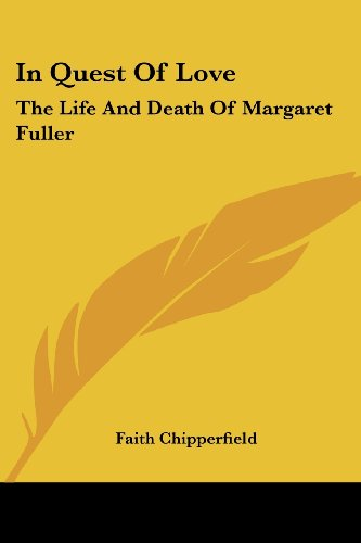 In Quest Of Love: The Life And Death Of Margaret Fuller