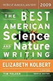 img - for Best American Science & Nature Writing 2009 (10) by Kolbert, Elizabeth [Paperback (2009)] book / textbook / text book
