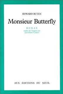 Monsieur Butterfly : [roman], Buten, Howard