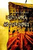 I Slept in Africa, and Other Stories, Gary Faules, 1403337438