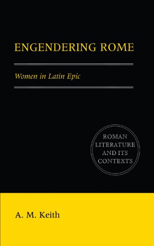 Engendering Rome: Women in Latin Epic (Roman Literature and its Contexts) by Brand: Cambridge University Press