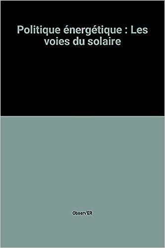 Livre gratuits en ligne Politique énergétique : Les voies du solaire pdf epub