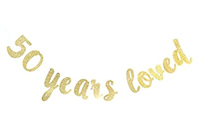 50 Years Loved Banner - Happy 50th Birthday / Wedding Anniversary Party Decorations