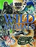 1000 Things You Should Know about Wild Animals, John Farndon, 1590844734