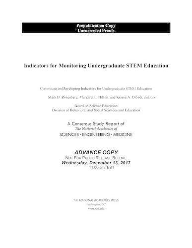Indicators for Monitoring Undergraduate STEM Education (National Academies Press of Sciences, Engineering, Medicine Consensus Study Report)