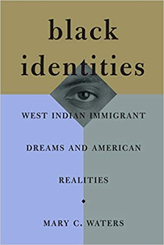Black Identities: West Indian Immigrant Dreams and American
