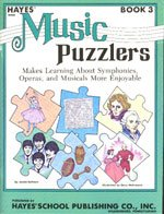 Music puzzlers, book 3: Makes learning about symphonies, operas, and musicals more enjoyable