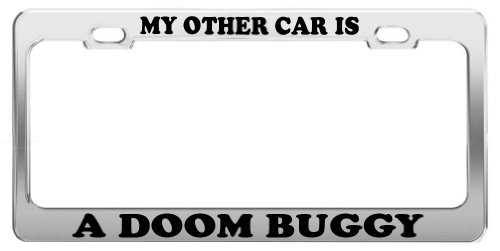 MY OTHER CAR IS A DOOM BUGGY License Plate Frame Car Truck Accessory Gift