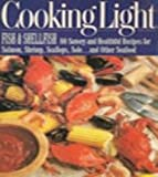 Cooking Light Fish and Shellfish, Cooking Light Magazine Staff, 0446391840
