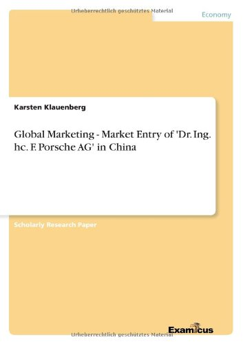 Read Online Global Marketing - Market Entry of 'Dr. Ing. hc. F. Porsche AG' in China PDF