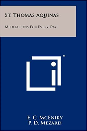 By E. C. McEniry St. Thomas Aquinas: Meditations For Every Day