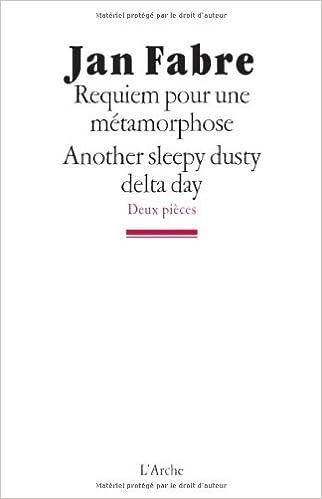 Read Online Requiem pour une métamorphose / Another sleepy dusty delta day pdf ebook