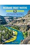 Redband Trout Waters: A Fly-Fishing Road Trip to Oregon s Crooked, Deschutes & Metolius Rivers