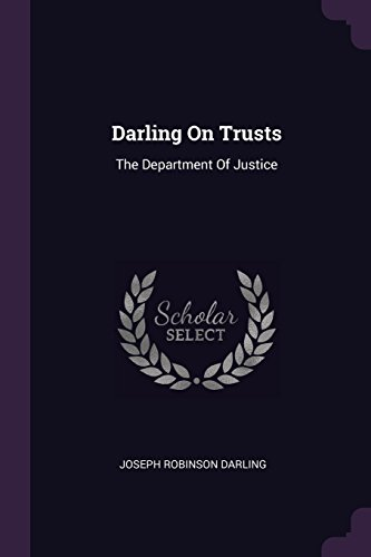 Darling On Trusts: The Department Of Justice