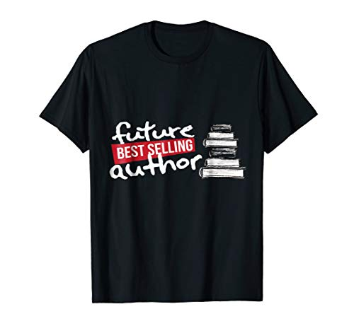 Future Best Selling Author Writer T-Shirt English Major Gift