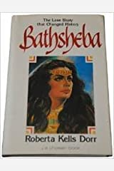Bathsheba: The love story that changed history by Roberta Kells Dorr (1980-05-03) Hardcover