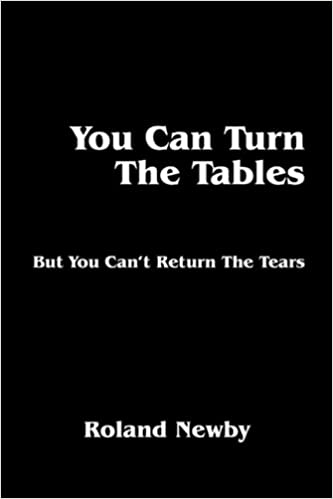 You Can Turn the Tables, But You Cant Return the Tears