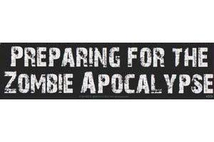 AzureGreen EBPREZ Preparing for The Zombie Apocalypse Bumper Sticker