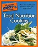 img - for The Complete Idiot's Guide to Total Nutrition Cooking book / textbook / text book
