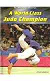 A World-Class Judo Champion, Paul Mason, 1403446733