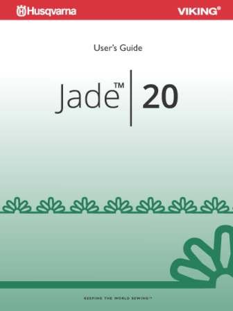 Husqvarna Viking Jade 20 User's Guide For Sewing Machine Color Printed Comb Bound Copy Reprint Of Manual