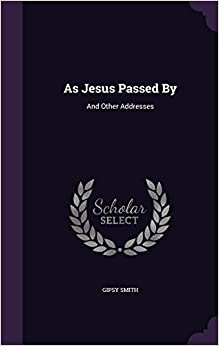 Book As Jesus Passed by: And Other Addresses
