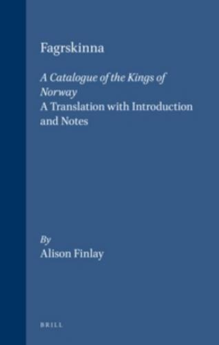 Fagrskinna, a Catalogue of the Kings of Norway: A Translation with Introduction and Notes (Northern World)