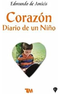 Corazon/ Heart: Diario De Un Nino/ Diary of a Child (Spanish Edition