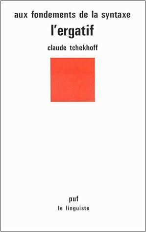 Lire Aux fondements de la syntaxe : l'ergatif epub, pdf