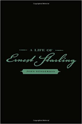 A Life of Ernest Starling (People and Ideas Series)