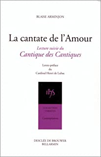 La cantate de l'amour : lecture suivie du Cantique des Cantiques, Arminjon, Blaise